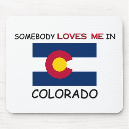 Somebody Loves Me In COLORADO Mouse Mat