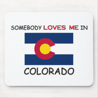 Somebody Loves Me In COLORADO Mouse Pad