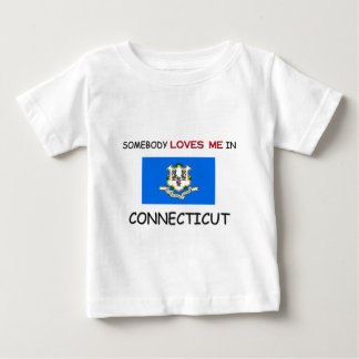 Somebody Loves Me In CONNECTICUT Baby T-Shirt