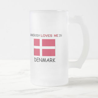 Somebody Loves Me In DENMARK Frosted Glass Beer Mug
