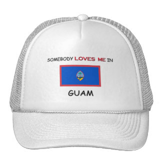 Somebody Loves Me In GUAM Trucker Hats