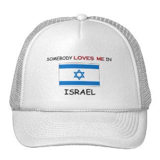 Somebody Loves Me In ISRAEL Hat