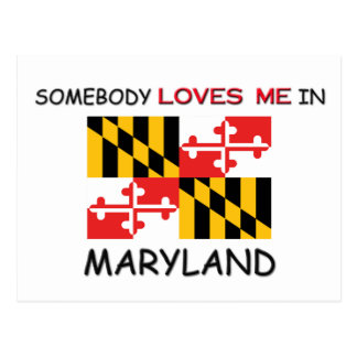 Somebody Loves Me In MARYLAND Postcard