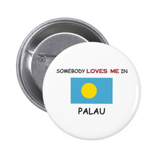 Somebody Loves Me In PALAU Button