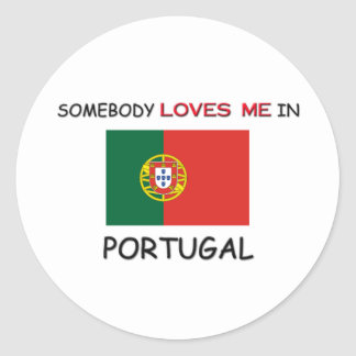Somebody Loves Me In PORTUGAL Round Sticker