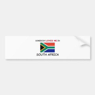 Somebody Loves Me In SOUTH AFRICA Bumper Sticker