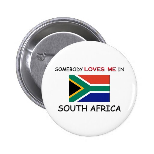 Somebody Loves Me In SOUTH AFRICA Pinback Buttons