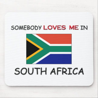 Somebody Loves Me In SOUTH AFRICA Mouse Pad