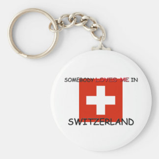 Somebody Loves Me In SWITZERLAND Keychain