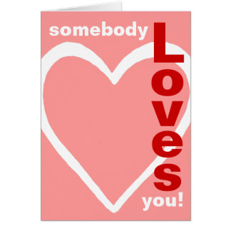 Somebody Loves You! Card