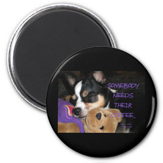 Somebody Needs Coffee Chihuahua Dog 2 Inch Round Magnet