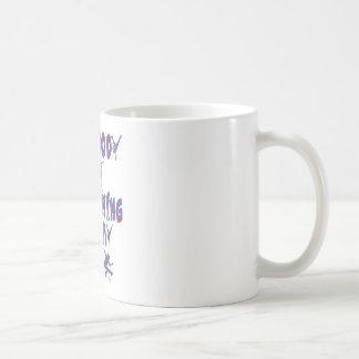 Somebody Put Something In My Drink Coffee Mug