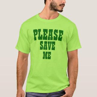 Somebody Save Me! T-Shirt