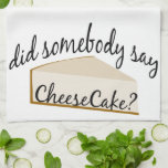 Somebody Say Cheesecake? Hand Towels