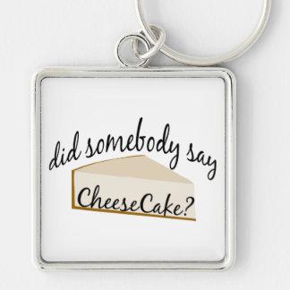 Somebody Say Cheesecake? Keychain