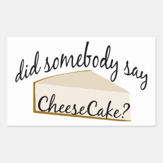 Somebody Say Cheesecake? Rectangular Sticker