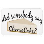 Somebody Say Cheesecake? Vinyl Magnet
