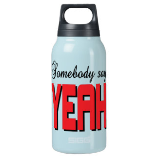 Somebody say YEAH Insulated Water Bottle