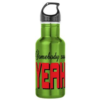 Somebody say YEAH Water Bottle