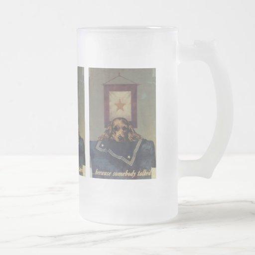 Somebody Talked World War 2 Coffee Mug