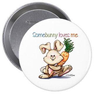 Somebunny loves me button
