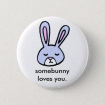 Somebunny Loves You Button