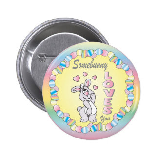 Somebunny Loves You Easter Bunny Pinback Button