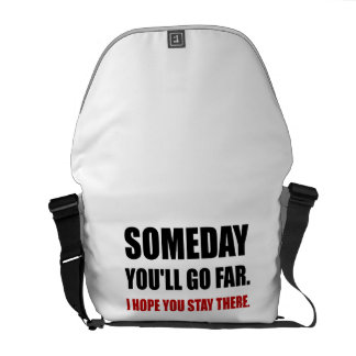 Someday Go Far Stay There Messenger Bag