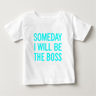 Someday I Will Be The Boss Baby T-Shirt