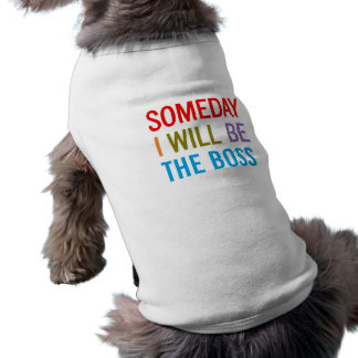 Someday I Will Be The Boss Tee
