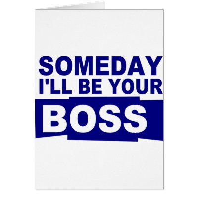 ll be your boss fun humor funny children child baby kid