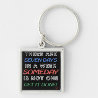 Someday is NOT a Weekday Keychain