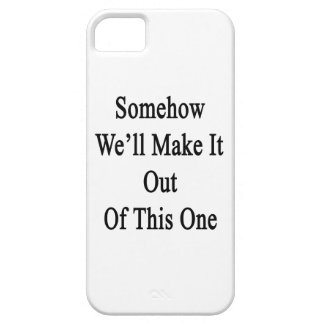 Somehow We'll Make It Out Of This One iPhone SE/5/5s Case