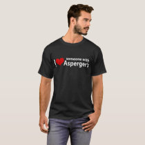 someone Asperger_s I love Clothing Tee Heart syndr