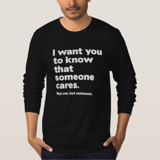 Someone Cares T-shirts
