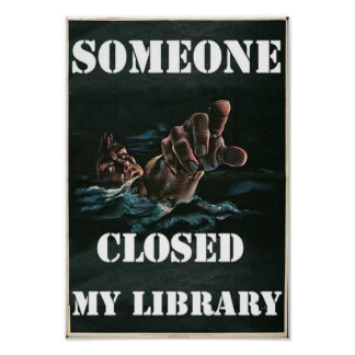 Someone closed my library poster