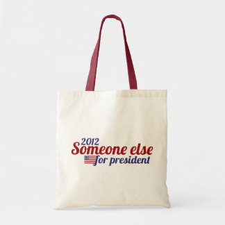 Someone Else for President 2012 Tote Bags