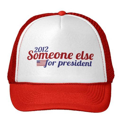 Someone Else for President 2012 Trucker Hats