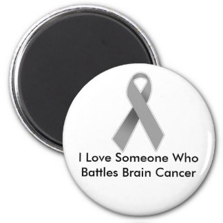 Someone I Love Battles Brain Cancer Magnet