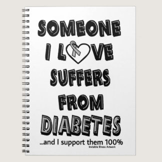 Someone I Love...Diabetes Spiral Notebook