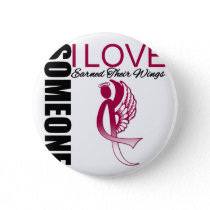 Someone I Love Earned Their Wings Throat Cancer Pinback Button