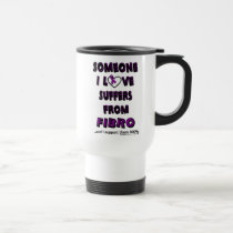 Someone I Love...Fibro Travel Mug