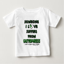 Someone I Love...Gastroparesis Baby T-Shirt