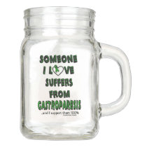 Someone I Love...Gastroparesis Mason Jar