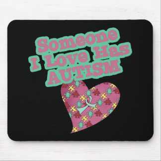 Someone I Love Has Autism Mouse Pad