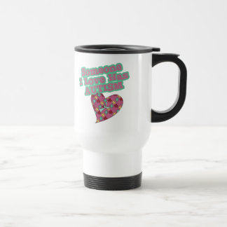 Someone I Love Has Autism Coffee Mug