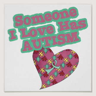 Someone I Love Has Autism Poster