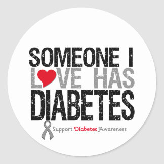 Someone I Love Has Diabetes Classic Round Sticker