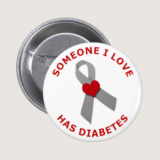 Someone I Love Has Diabetes Pinback Button