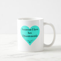 Someone I love has Dysautonomia Coffee Mug